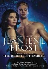Okładka książki The Brightest Embers Jeaniene Frost