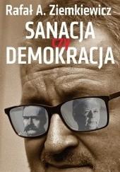 Okładka książki Sanacja czy demokracja Rafał A. Ziemkiewicz