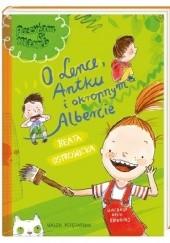 Okładka książki O Lence, Antku i okropnym Albercie Beata Ostrowicka