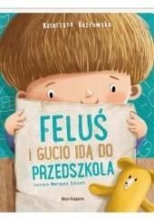 Okładka książki Feluś i Gucio idą do przedszkola Katarzyna Kozłowska