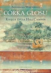 Okładka książki Córka głosu. Księga życia Hili Campos Agnieszka Wojdowicz