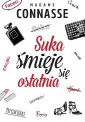 Okładka książki Suka śmieje się ostatnia Madamme Connasse