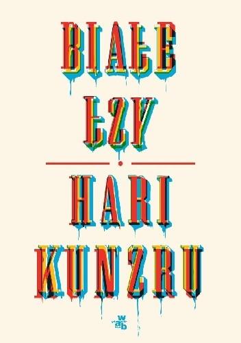 Okładka książki Białe łzy Hari Kunzru