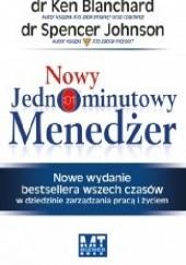 Okładka książki Nowy Jednominutowy Menedżer Ken Blanchard,Johnson Spencer