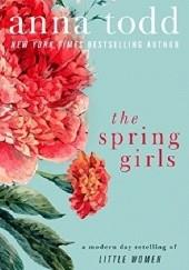 Okładka książki The Spring Girls Anna Todd