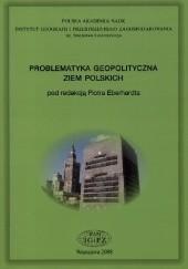 Okładka książki Problematyka geopolityczna ziem polskich Piotr Eberhardt