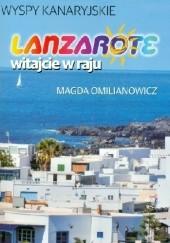 Okładka książki Lanzarote Witajcie w raju Magda Omilianowicz