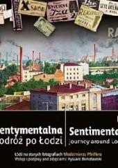 Okładka książki Sentymentalna podróż po Łodzi / Sentimental journey around Lodz. Ryszard Bonisławski,Julian Baranowski,Włodzimierz Pfeiffer