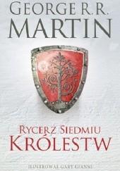 Okładka książki Rycerz Siedmiu Królestw George R.R. Martin