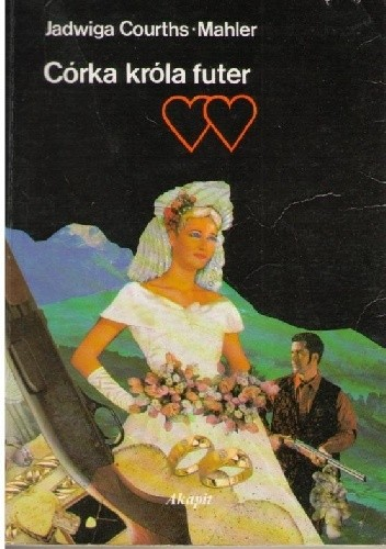 Okładka książki Córka króla futer Jadwiga Courths-Mahler