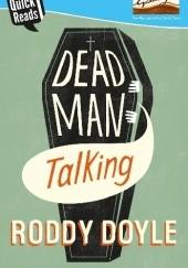 Okładka książki Dead man Talking Roddy Doyle