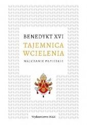 Okładka książki Tajemnica wcielenia. Nauczanie papieskie Benedykt XVI
