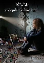 Okładka książki Sklepik z zabawkami Marcin Rusnak