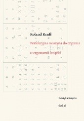 Okładka książki Perfekcyjna maszyna do czytania. O ergonomii książki