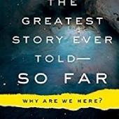 Okładka książki The Greatest Story Ever Told - So Far: Why Are We Here? Lawrence M. Krauss