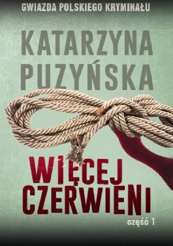 Okładka książki Więcej czerwieni cz.1 Katarzyna Puzyńska