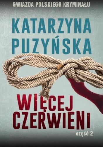 Okładka książki Więcej czerwieni cz.2 Katarzyna Puzyńska