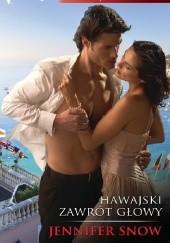 Okładka książki Hawajski zawrót głowy Jennifer Snow