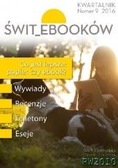 Okładka książki Świt_ebooków nr 9 Paweł Pollak,Kazimierz Kozłowski,Piotr Kamiński,Agnieszka Żak,Łukasz Kotkowski,Bartosz Adamiak,Flora Woźnica