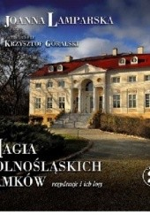 Okładka książki Magia dolnośląskich zamków cz.2 Joanna Lamparska,Krzysztof Góralski