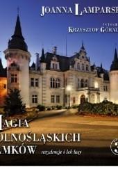 Okładka książki Magia dolnośląskich zamków cz.3 Joanna Lamparska,Krzysztof Góralski