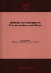 Okładka książki Badania dialektologiczne. Stan, perspektywy, metodologia Maciej Rak,Kazimierz Sikora
