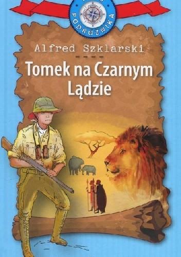 Okładka książki Tomek na Czarnym Lądzie Alfred Szklarski