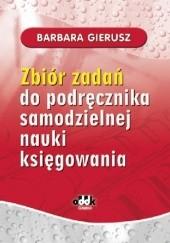 Okładka książki Zbiór zadań do podręcznika samodzielnej nauki księgowania Barbara Gierusz