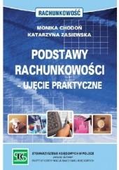 Okładka książki Podstawy rachunkowości - ujęcie praktyczne Monika Chodoń,Katarzyna Zasiewska