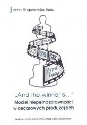 """Okładka książki """"And the winner is..."""" Model niepełnosprawności w oscarowych produkcjach"""