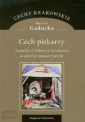 Okładka książki Cech piekarzy i handel chlebem w Krakowie w okresie nowożytnym