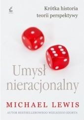Okładka książki Umysł nieracjonalny Michael Lewis