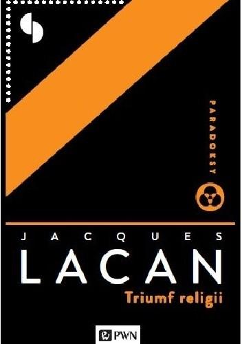 Okładka książki Triumf religii poprzedzony Mową do katolików Jacques Lacan