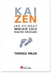 Okładka książki Kaizen. Jak osiągać wielkie cele małymi krokami Tomasz Miler