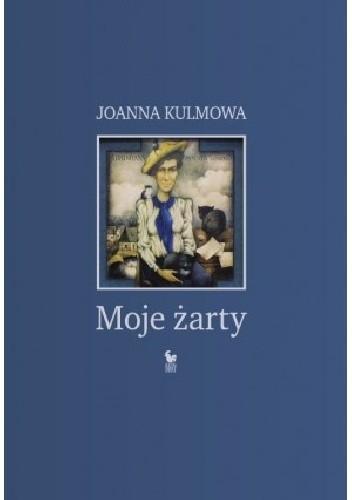Okładka książki Moje żarty Joanna Kulmowa
