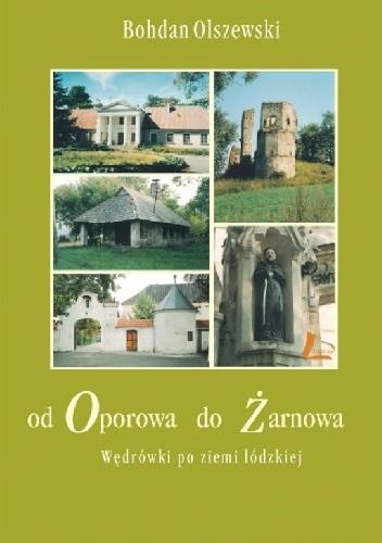 Okładka książki Od Oporowa do Żarnowa Bohdan Olszewski
