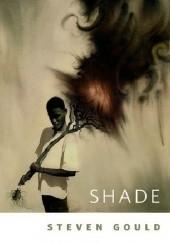 Okładka książki Shade Steven Gould