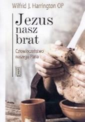 Okładka książki Jezus nasz brat. Człowieczeństwo naszego Pana Wilfrid J. Harrington
