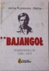 Okładka książki Bajangoł. Wspomnienia z lat 1939-1945 Janina Hryniewska-Maśny