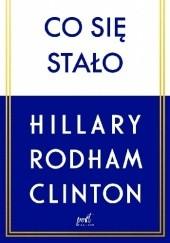 Okładka książki Co się stało Hillary Rodham Clinton