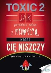 Okładka książki TOXIC 2 Joanna Jankiewicz