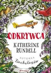 Okładka książki Odkrywca Katherine Rundell