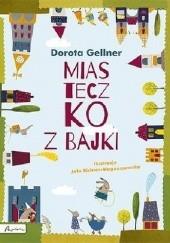 Okładka książki Miasteczko z bajki Dorota Gellner,Jola Richter-Magnuszewska