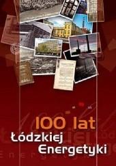 Okładka książki 100 lat łódzkiej energetyki Beata Kowalska-Wajnkaim