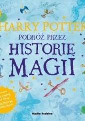 Okładka książki Harry Potter. Podróż przez historię magii J.K. Rowling