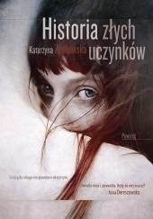 Okładka książki Historia złych uczynków Katarzyna Zyskowska