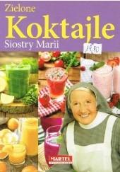 Okładka książki Zielone koktajle siostry Marii Maria Goretti Nowak