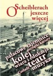 Okładka książki O Scheiblerach jeszcze więcej Krzysztof Stefański,Anna Kuligowska-Korzeniewska,Kazimierz Badziak,Ewa Magdalena Bladowska,Anna Binek-Zajda