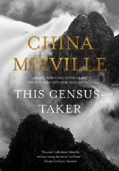 Okładka książki This Census-Taker China Miéville