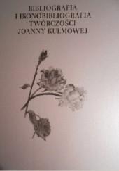 Okładka książki Bibliografia i ikonografia twórczości Joanny Kulmowej Urszula Chęcińska